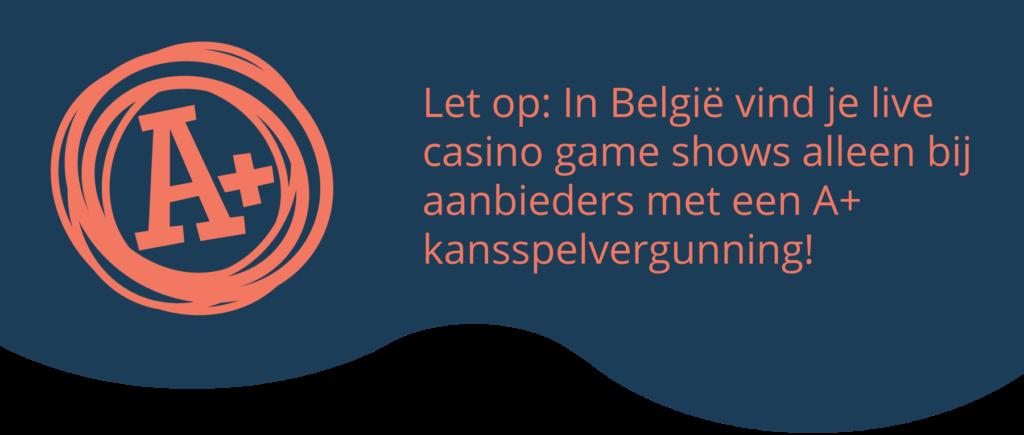 Live casino game shows speel je in België alleen bij A+ casino's